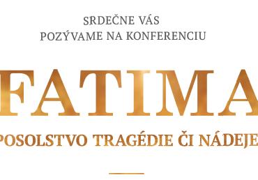 Pripravujeme konferenciu o Fatime