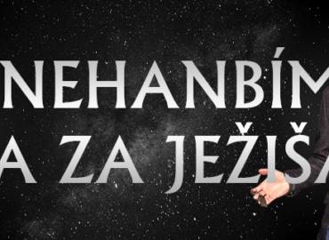 KAMPAŇ NEHANBÍM SA ZA JEŽIŠA 2021 PRIDAJ SA !!!